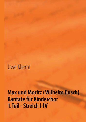 Max und Moritz: 1. Teil - Streich I-IV   -   Kantate für Kinderchor