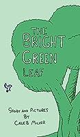 The Bright Green Leaf