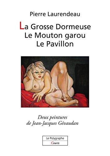 La Grosse Dormeuse, Le Mouton garou, Le Pavillon - 3 contes à dormir debout (les courts) (French Edition)