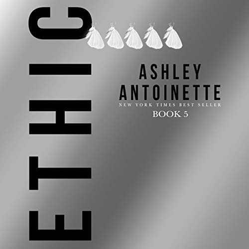 Ethic 5 Audiobook By Ashley Antoinette cover art