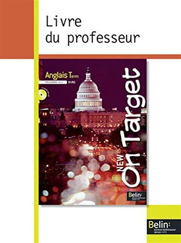 Anglais Tle B1/B2 On Target : Guide pédagogique