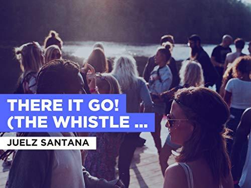There It Go! (The Whistle Song) al estilo de Juelz Santana