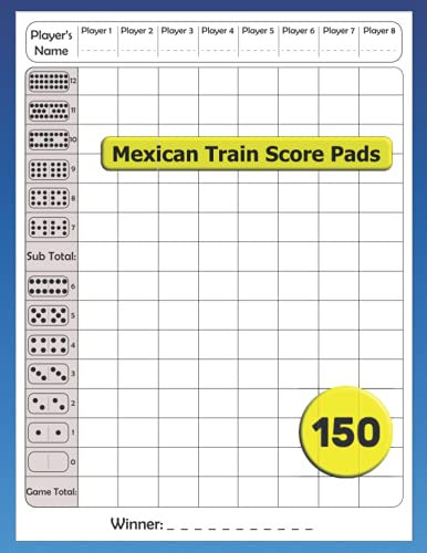 Mexican Train Score Pads Book: 150 Score Sheets for Mexican Train Dominoes | 8.5'' x 11''