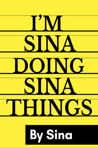 I'M Sina Doing Sina Things By Sina: Personalized Name Journal for Sina, Lined Notebook Sina, Journal & Diary for Writing,120 Pages