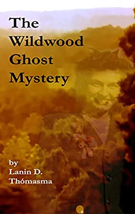 The Wildwood Ghost Mystery