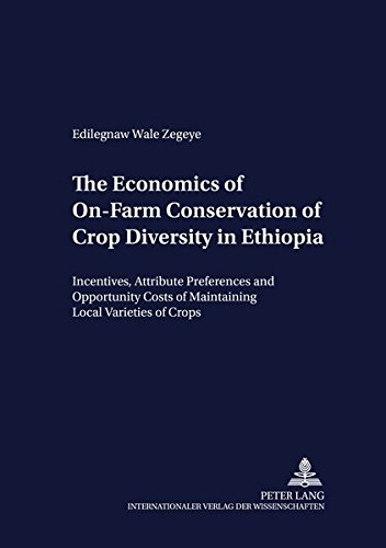 The Economics of On-Farm Conservation of Crop Diversity in Ethiopia: Incentives, Attribute Preferences and Opportunity Costs of Maintaining Local Varieties of Crops (Development Economics and Policy)の詳細を見る