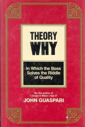 Theory Why: In Which the Boss Solves the Riddle of Quality