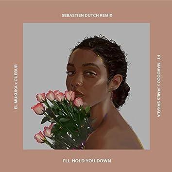 I'll Hold You Down (Sebastien Dutch Remix)