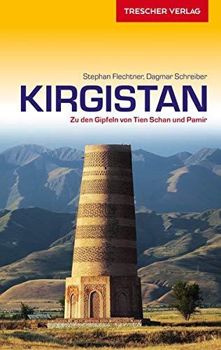 Reiseführer Kirgistan: Zu den Gipfeln von Tien-Schan und Pamir (Trescher-Reiseführer)