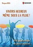 Vivons heureux... même sous la pluie ! Petit guide pratique de pleine conscience