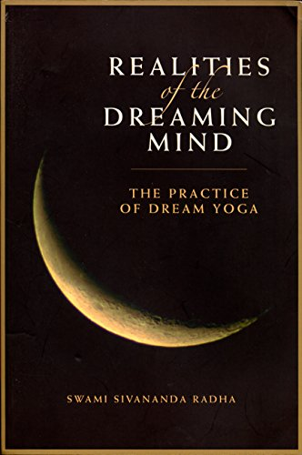 Realities of the Dreaming Mind: The Practice of Dream Yoga: The Practice of Dream Yoga New Edition