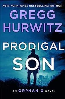 Prodigal Son: An Orphan X Novel by [Gregg Hurwitz]