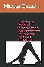 Esercizi di mobilità articolare ed allungamento muscolare
