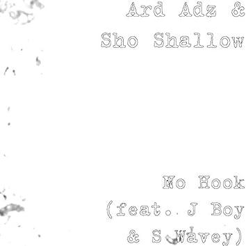 No Hook (feat. J Boy & S Wavey)
