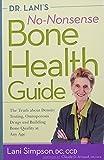 Dr. Lani's No-Nonsense Bone Health Guide: The...