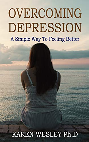 Overcoming Depression: A Simple Way to Feeling Better