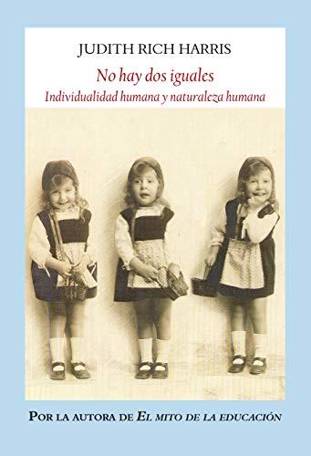 No hay dos iguales: Individualidad humana y naturaleza humana (Ensayos)
