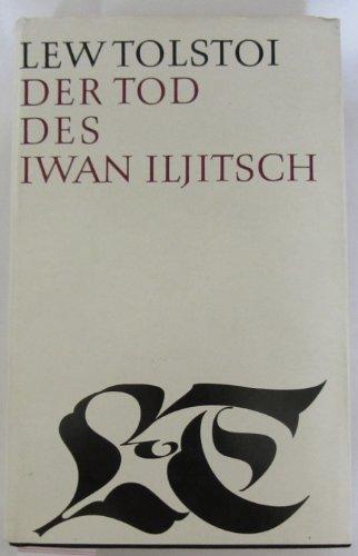 Der Tod des Iwan Iljitsch. Späte Erzählungen. Aus dem Russischen von Hermann Asemissen bzw. Dieter Pommerenke. Mit einem Nachwort von Eberhard Dieckmann.