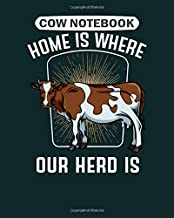 Cow  Notebook: home is where our herd is cow rancher funny saying  College Ruled - 50 sheets, 100 pages - 8 x 10 inches