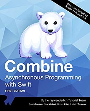 Combine: Asynchronous Programming with Swift (First Edition)