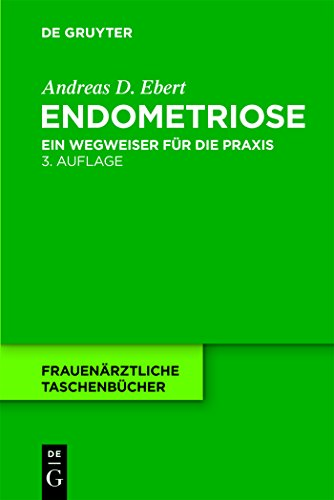 Endometriose: Ein Wegweiser für die Praxis (Frauenärztliche Taschenbücher)