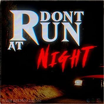 Don't Run at Night