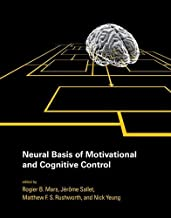 Neural Basis of Motivational and Cognitive Control (The MIT Press)