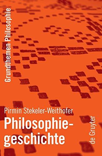Philosophiegeschichte (Grundthemen Philosophie)
