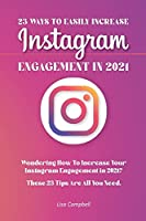 23 Ways To Easily Increase Instagram Engagement In 2021: Wondering How To Increase Your Instagram Engagement in 2021? These 23 Tips Are All You Need!