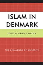 Islam in Denmark: The Challenge of Diversity (English Edition)