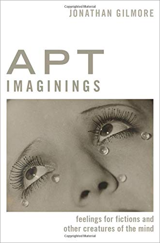 Apt Imaginings: Feelings for Fictions and Other Creatures of the Mind (Thinking Art)