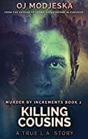 Killing Cousins: Large Print Hardcover Edition (Murder by Increments)