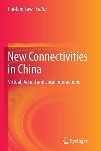 New Connectivities in China: Virtual, Actual and Local Interactions