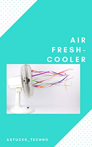 Air Fresh-cooler (French Edition)
