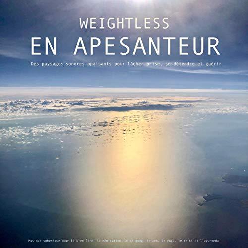 En apesanteur - Des paysages sonores apaisants pour lâcher prise, se détendre et guérir  By  cover art