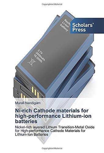 Ni-rich Cathode materials for high-performance Lithium-ion batteries: Nickel‐rich layered Lithium Transition‐Metal Oxide for High‐performance Cathode Materials for Lithium‐Ion Batteries