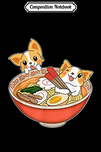 Composition Notebook: Kawaii Japanese Anime Corgi Dog Funny Ramen Gift Tee Journal/Notebook Blank Lined Ruled 6x9 100 Pages