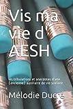 Vis ma vie d'AESH - Les tribulations et anecdotes d'une (ancienne) auxiliaire de vie scolaire