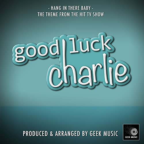 Hang In There Baby (From 'Good Luck Charlie')