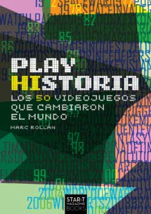 Play Historia. Los 50 videojuegos que cambiaron el mundo.