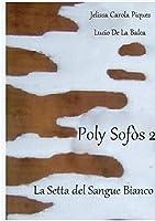 Poly Sofòs 2 - La Setta del Sangue Bianco
