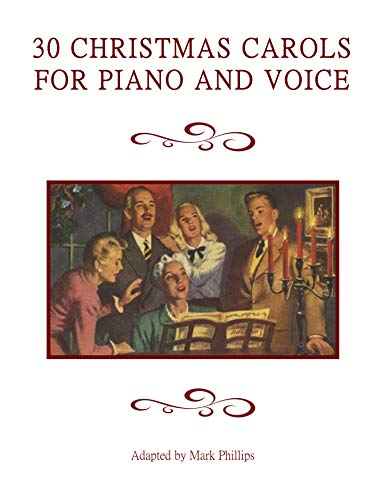 30 Christmas Carols for Piano and Voice (English Edition)