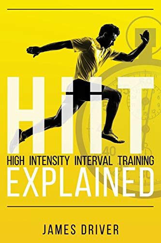 HIIT - High Intensity Interval Training Explained