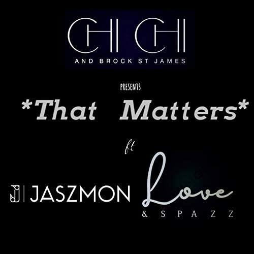 Chi Chi and Brock St James feat. Jaszmon & Love & Spazz