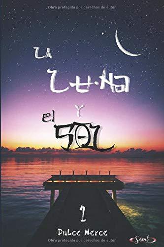 LA LUNA Y EL SOL (La Luna y el Sol 1)