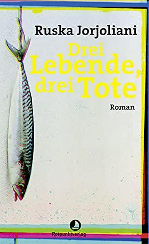 Drei Lebende, drei Tote: Roman (EDITION BLAU)