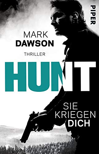 Hunt – Sie kriegen dich (John-Milton-Reihe): Thriller