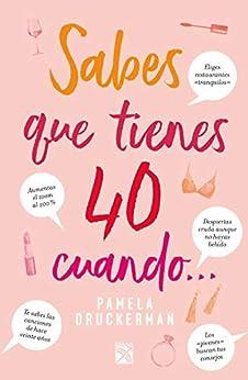 Sabes que tienes 40, cuando... (Spanish Edition) by [Pamela Druckerman]