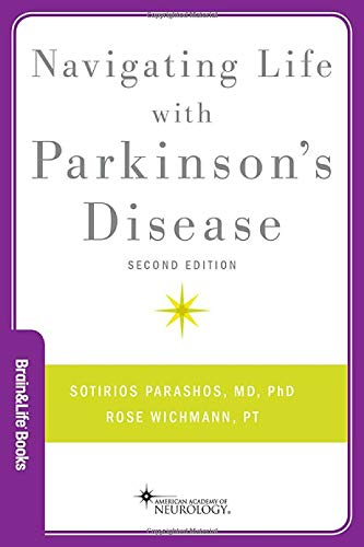 Compare Textbook Prices for Navigating Life with Parkinson's Disease Brain and Life Books 2 Edition ISBN 9780190877477 by Parashos MD, Sotirios A.,Wichmann PT, Rose