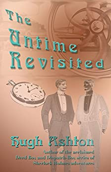 The Untime Revisited: A Novel of 19th Century Paris by [Hugh Ashton]